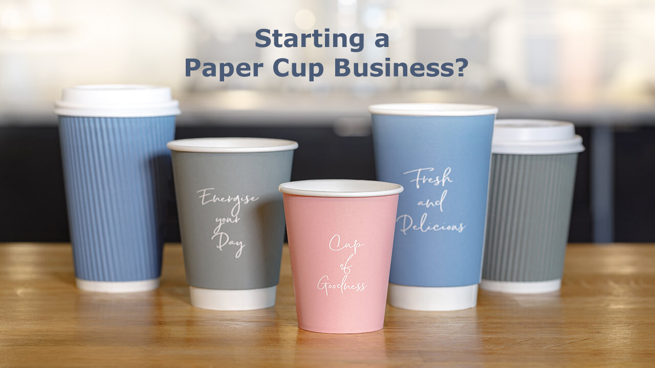 Start a paper cup business